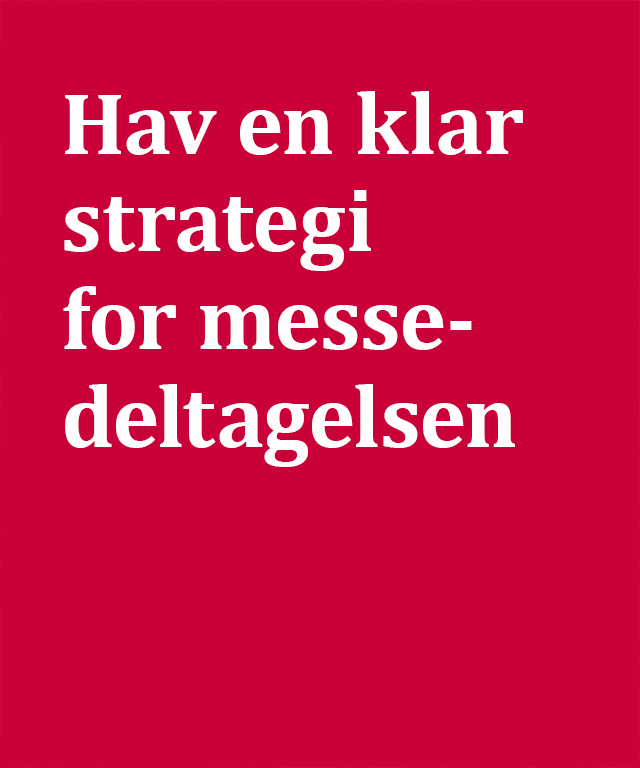 Hav en klar strategi for messedeltagelsen